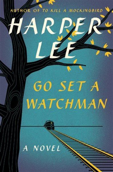 """La portada del nuevo libro de Harper Lee, """"Go Set A Watchman"""" (""""Ve y pon un centinela""""), en una imagen difundida por Harper. La novela sale a la venta el 14 de julio del 2015. (AP Foto/Harper)"""