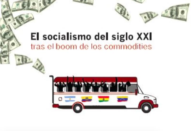 """El libro """"El socialismo del siglo XXI, tras el boom de los commodities ..."""